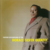 Horace Silver - Further Explorations by the Horace Silver Quintet (Remastered)