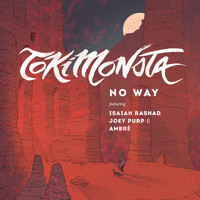 Tokimonsta - NO WAY (feat. Isaiah Rashad, Joey Purp & Ambré) (Explicit)