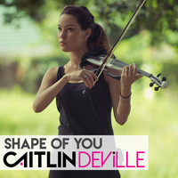 Caitlin De Ville - Shape of You