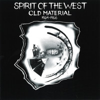 Spirit of the West - Old Material