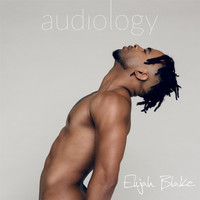 Elijah Blake - Audiology (Explicit)