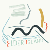 Elder Island - Welcome State (Remixes)