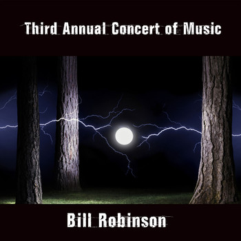 Bill Robinson - Third Annual Concert of Music