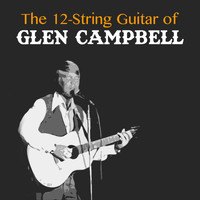 Glen Campbell - The 12-String Guitar of Glen Campbell