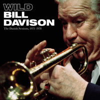 Wild Bill Davison - The Danish Sessions