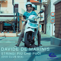 Davide De Marinis - Stringi più che puoi (Valerio Music Club Mix)