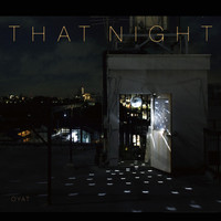 OYAT - That Night