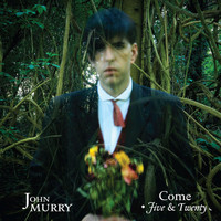 John Murry - Come Five & Twenty
