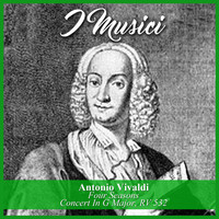 I Musici - Antonio Vivaldi: Four Seasons / Concert In G Major, RV 532