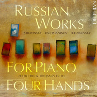 Peter Hill / Benjamin Frith - Russian Works for Piano 4 Hands