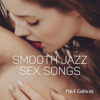 Paul Galway - Smooth Jazz Sex Songs