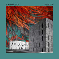 Imperial Daze - Solid Fair EP