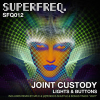 Joint Custody - Lights & Buttons