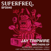 Jay Tripwire - Brothers