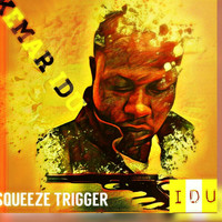 Idu - Squeeze Trigger - Single