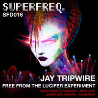 Jay Tripwire - Free from the Lucifer Experiment