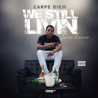 Carpe Diem - We Still Livin (Clean Version)