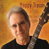 Happy Traum - I Walk the Road Again