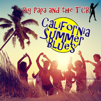 Big Papa and the TCB - California Summer Blues