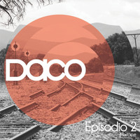 Daco - Episodio 2 Mixtape