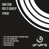 Van Czar - Feel It Loud EP