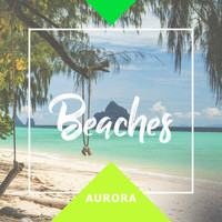 Aurora - Beaches