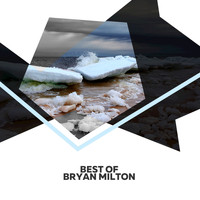 Bryan Milton - Best Of