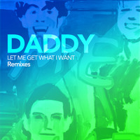 Daddy - Let Me Get What I Want (Remixes)