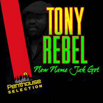 Tony Rebel - New Name Jah Got (Dub Version)