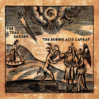 The Tear Garden - The Brown Acid Caveat