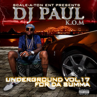 DJ Paul - Underground Vol. 17 for da Summa (Explicit)