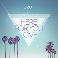 LIZOT - Here for You Love