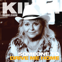 Kikki Danielsson - Someone To Drive Me Home