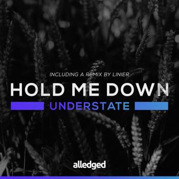 Understate - Hold Me Down