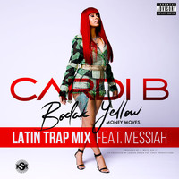 Cardi B - Bodak Yellow (feat. Messiah) (Latin Trap Remix [Explicit])