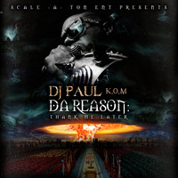 DJ Paul - Da Reason: Thank Me Later (Explicit)