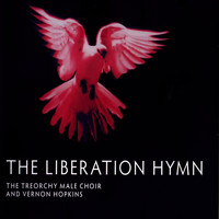 The Treorchy Male Choir & Vernon Hopkins - The Liberation Hymn