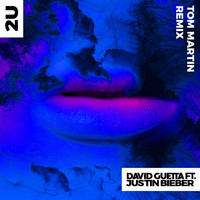 David Guetta - 2U (feat. Justin Bieber) (Tom Martin Remix)