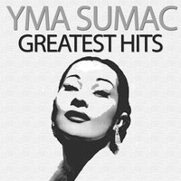 Yma Sumac - Greatest Hits
