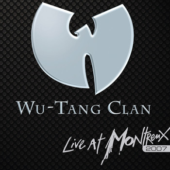 Wu-Tang Clan - Live At Montreux 2007 (Explicit)