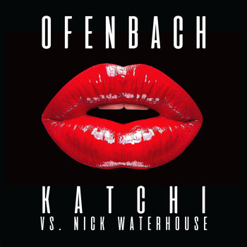 Ofenbach & Nick Waterhouse - Katchi (Ofenbach vs. Nick Waterhouse)