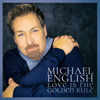 Michael English - Love Is the Golden Rule