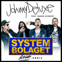 JOHNNY DELUXE - Systembolaget (Kelde Remix)