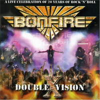 Bonfire - Double X Vision (A Live Celebration of 20 Years of Rock 'n' Roll)