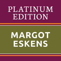 Margot Eskens - Margot Eskens - Platinum Edition (The Greatest Hits Ever!)