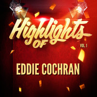Eddie Cochran - Highlights of Eddie Cochran, Vol. 1