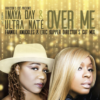 Inaya Day & Ultra Nate - Over Me (Frankie Knuckles & Eric Kupper Director's Cut Mix)