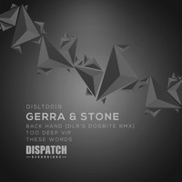 Gerra & Stone - Back Hand (DLR's Dogbite Remix) / Too Deep VIP / These Words