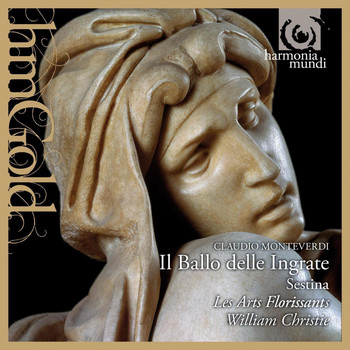 Les Arts Florissants and William Christie - Monteverdi: Il Ballo delle Ingrate