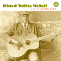 Blind Willie McTell - Pig 'N Whistle Red